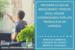 Mejora tu salud reduciendo tóxicos en el hogar.